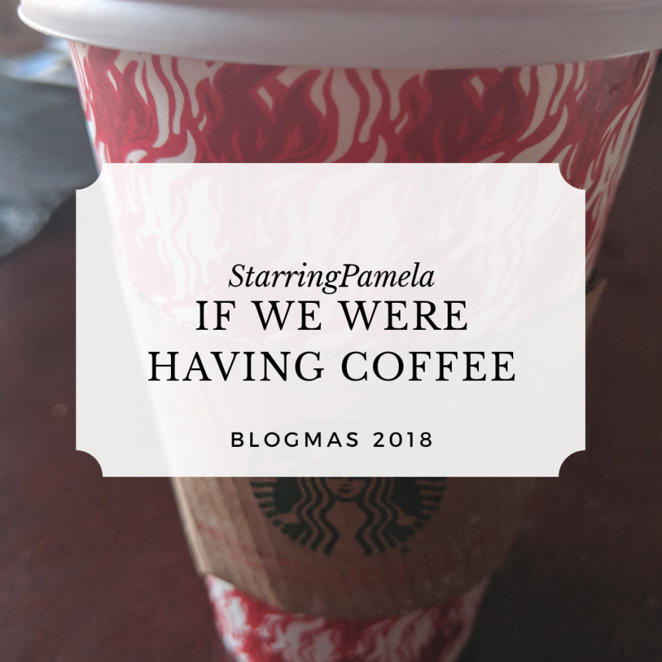 if we were having coffee december 2018
