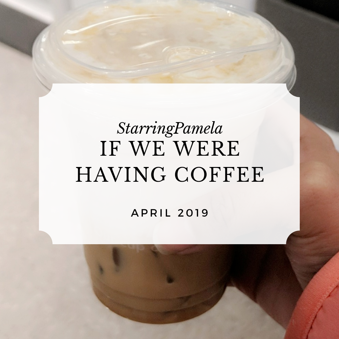 if we were having coffee april 2019 featured image