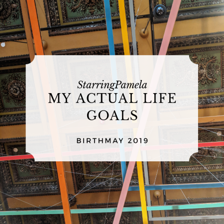 my actual life goals birthmay 2019 may featured image