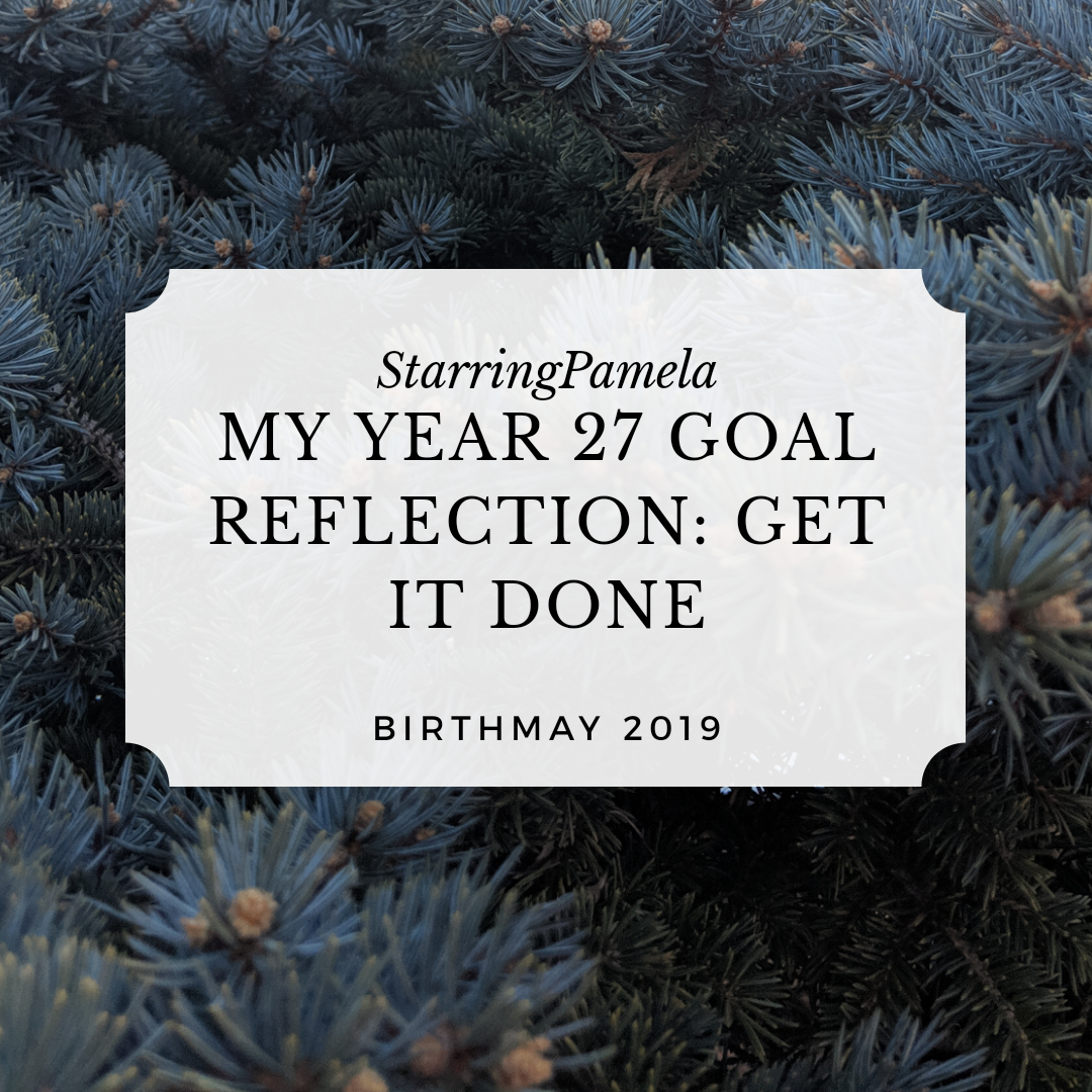 year 27 goal reflection get it done featured image