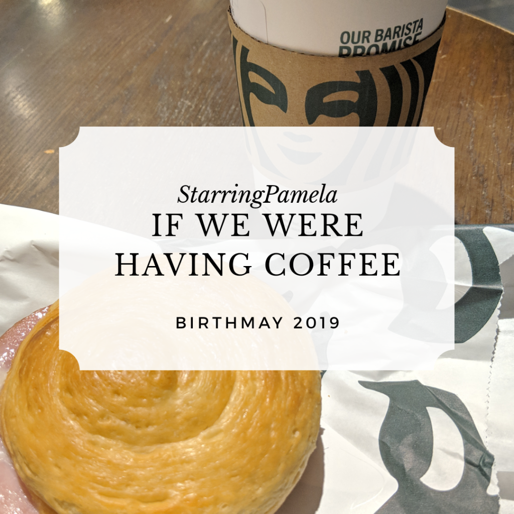 if we were having coffee may 2019 featured image