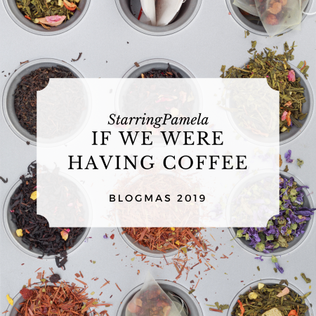 if we were having coffee blogmas december 2019
