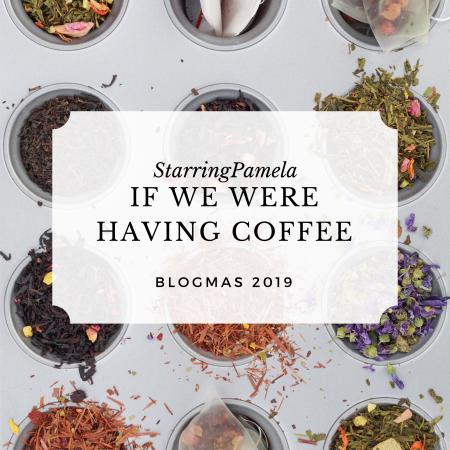 if we were having coffee blogmas december 2019