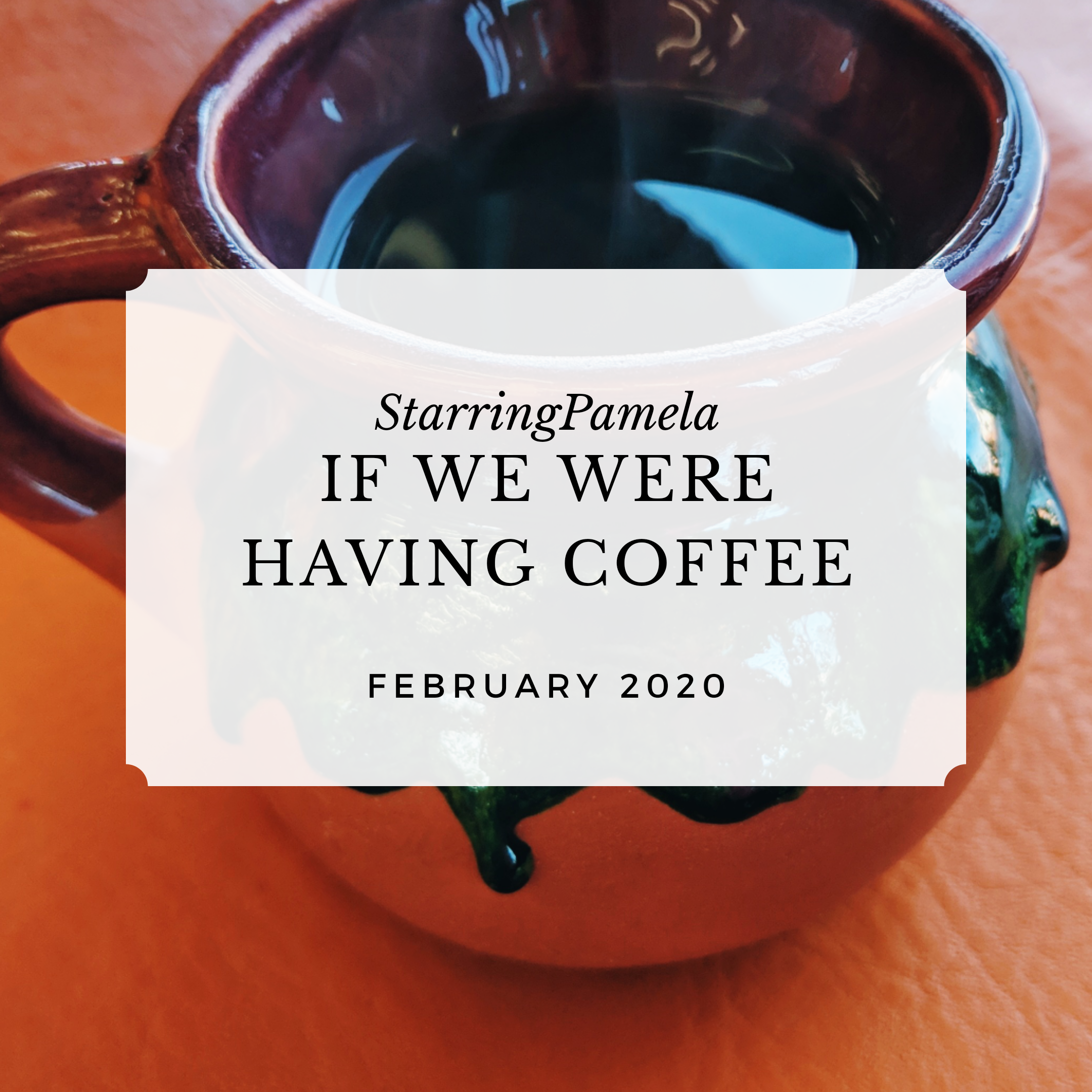 if we were having coffee february 2020 featured image