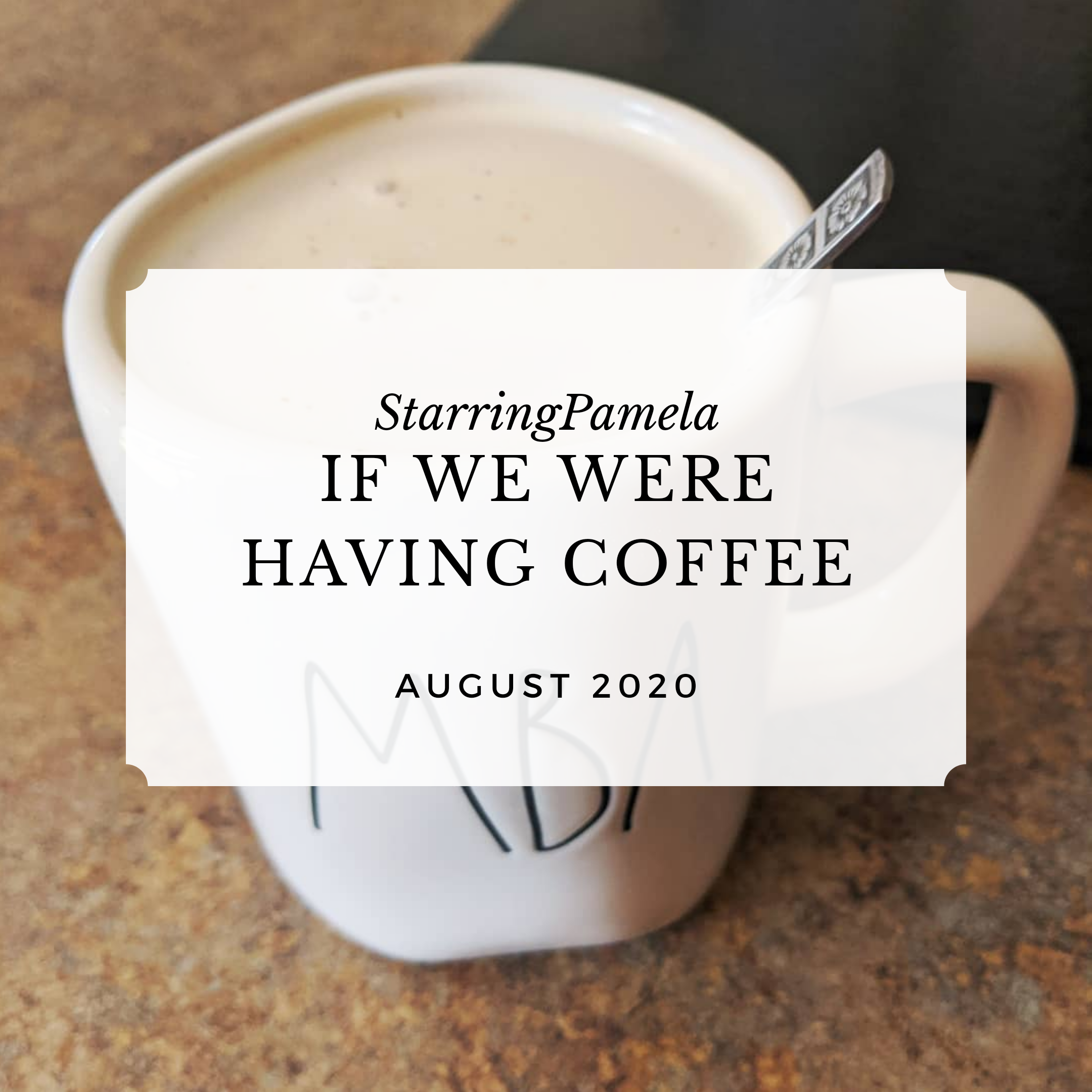 if we were having coffee august 2020 featured image